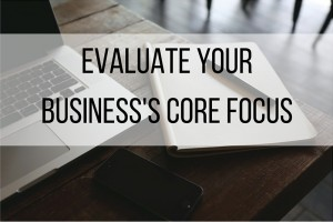 Evaluate Your Business's Core Focus (1)